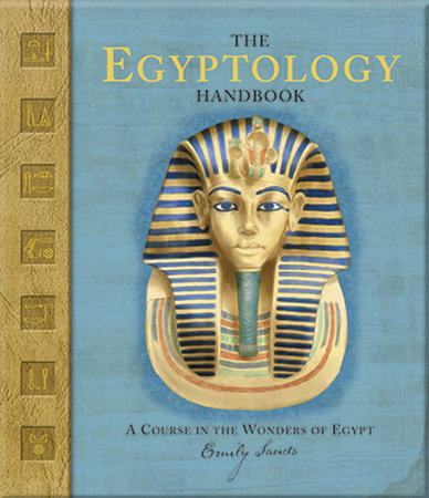 The Egyptology Handbook by Emily Sands