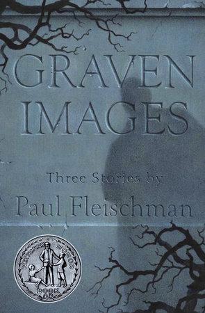 Graven Images by Paul Fleischman