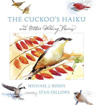 The Cuckoo's Haiku by Michael J. Rosen