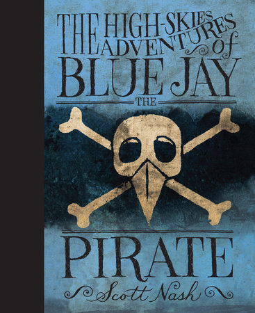 The High Skies Adventures of Blue Jay the Pirate by
