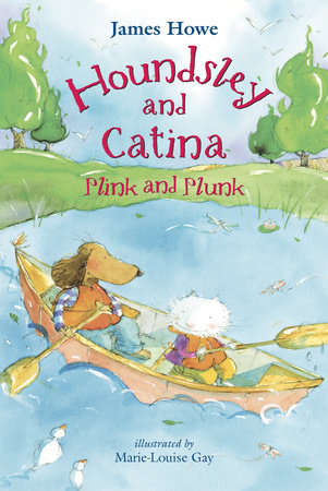 Houndsley and Catina Plink and Plunk by James Howe