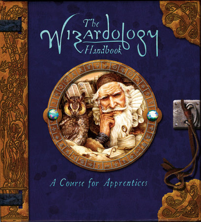 The Wizardology Handbook by Master Merlin and Dugald A. Steer