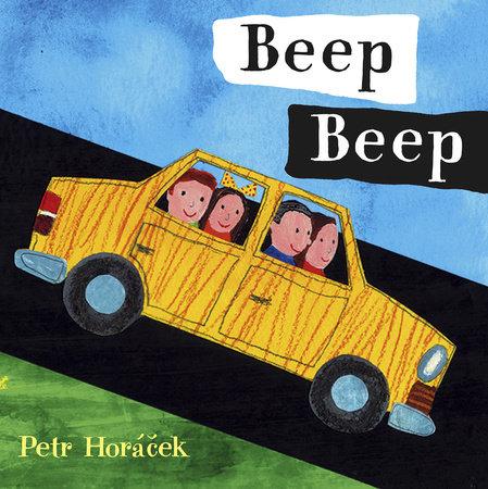 Beep Beep by Petr Horacek