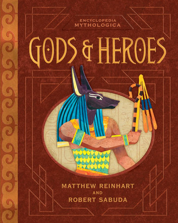 Encyclopedia Mythologica: Gods and Heroes Pop-Up Special Edition by Robert Sabuda and Matthew Reinhart