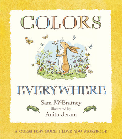 Colors Everywhere: A Guess How Much I Love You Storybook by