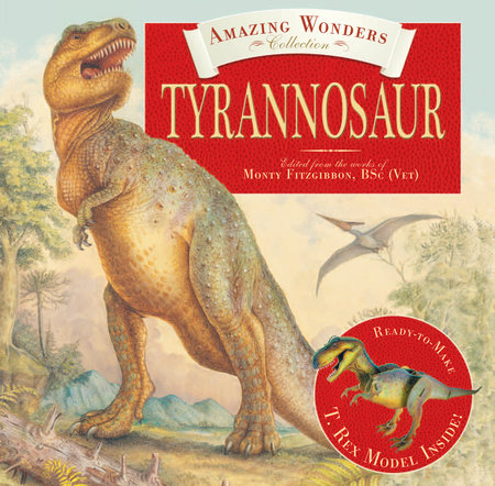 Amazing Wonders Collection: Tyrannosaur by Clint Twist and Monty Fitzgibbon