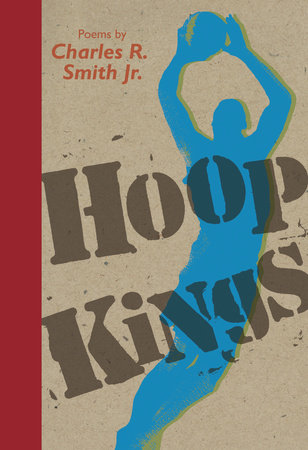Hoop Kings by Charles R. Smith Jr.