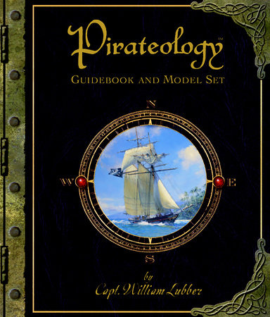 Pirateology Guidebook and Model Set by Dugald A. Steer and Captain William Lubber