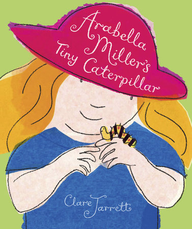 Arabella Miller's Tiny Caterpillar by