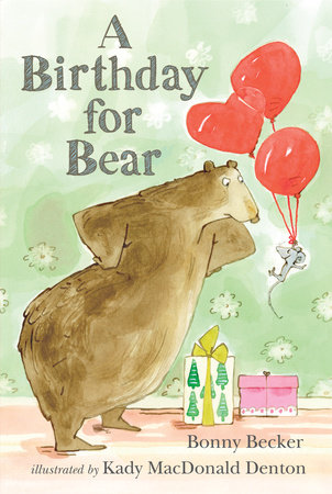 A Birthday for Bear: An Early Reader by Bonny Becker