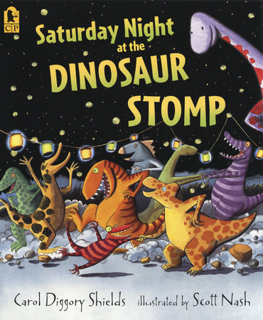 Saturday Night at the Dinosaur Stomp by Carol Diggory Shields