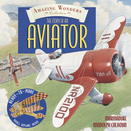 Amazing Wonders Collection: The Story of an Aviator by