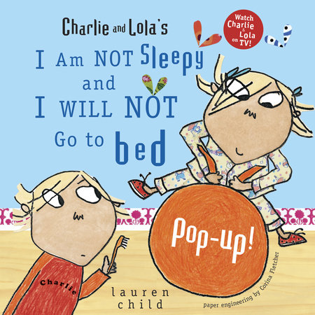 Charlie and Lola's I Am Not Sleepy and I Will Not Go to Bed Pop-Up