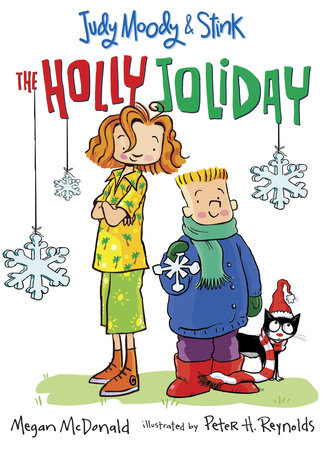 Judy Moody and Stink: The Holly Joliday by Megan McDonald