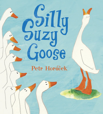 Silly Suzy Goose by