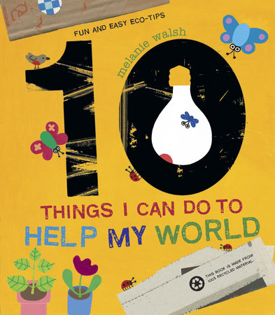10 Things I Can Do to Help My World by Melanie Walsh