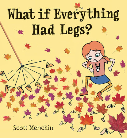What if Everything Had Legs? by Scott Menchin