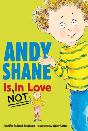 Andy Shane is NOT in Love by Jennifer Richard Jacobson