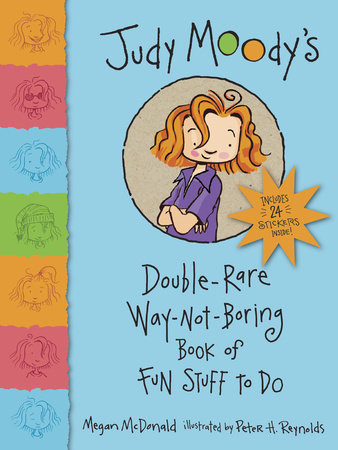 Judy Moody's Double-Rare Way-Not-Boring Book of Fun Stuff to Do by