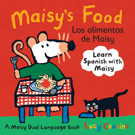 Maisy's Food Los Alimentos de Maisy by Lucy Cousins