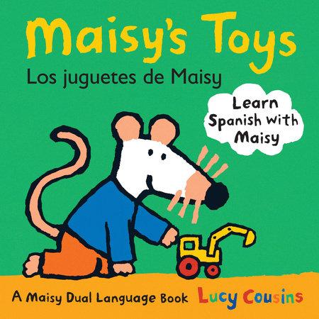 Maisy's Toys Los Juguetes de Maisy by Lucy Cousins