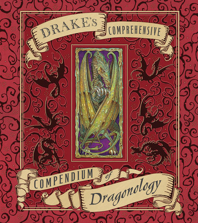 Drake's Comprehensive Compendium of Dragonology by