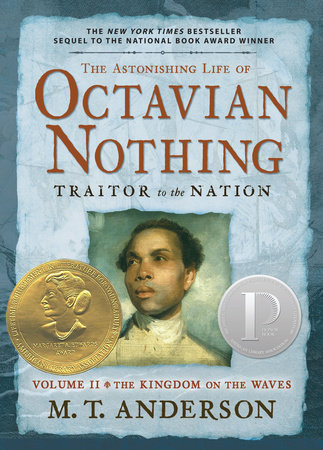 The Astonishing Life of Octavian Nothing, Traitor to the Nation, Volume II by