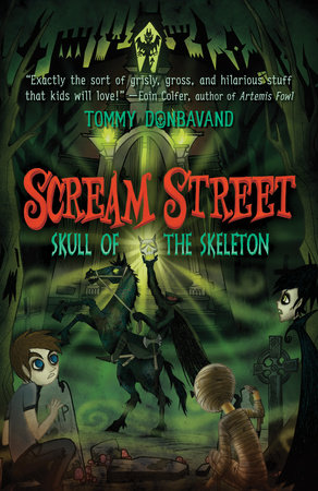 Scream Street: Skull of the Skeleton by Tommy Donbavand