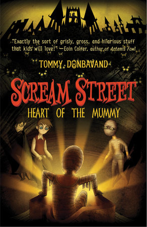 Scream Street: Heart of the Mummy by Tommy Donbavand