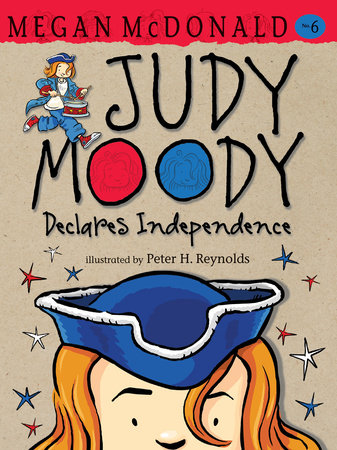 Judy Moody Declares Independence (Book #6) by