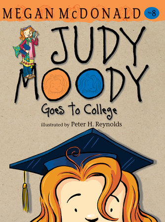 Judy Moody Goes to College (Book #8) by