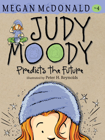 Judy Moody Predicts the Future (Book #4) by