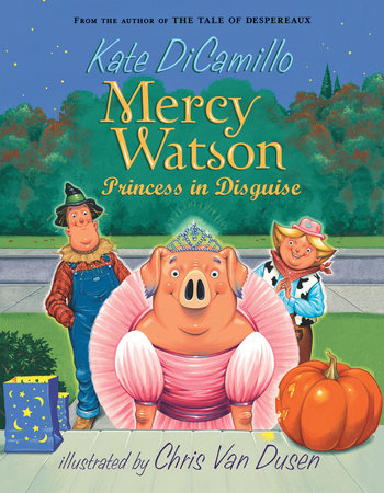 Mercy Watson: Princess in Disguise by