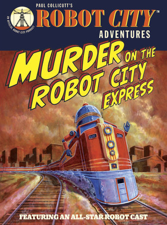 Murder on the Robot City Express by