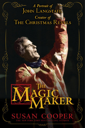 The Magic Maker: A Portrait of John Langstaff and His Revels by