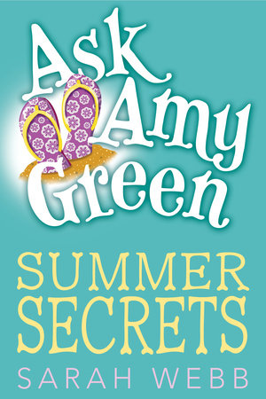 Ask Amy Green: Summer Secrets by