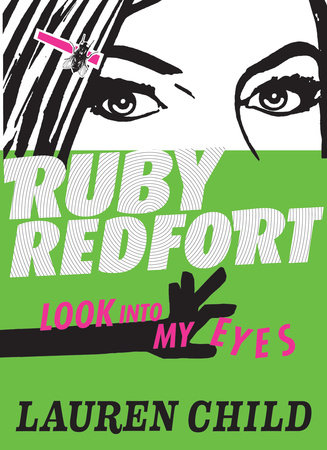Ruby Redfort Look Into My Eyes (Book #1) by Lauren Child