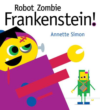 Robot Zombie Frankenstein! by