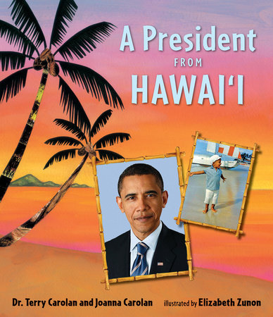 A President from Hawaii by Dr. Terry Carolan and  Joanna Carolan