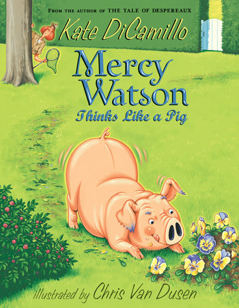 Mercy Watson Thinks Like a Pig by