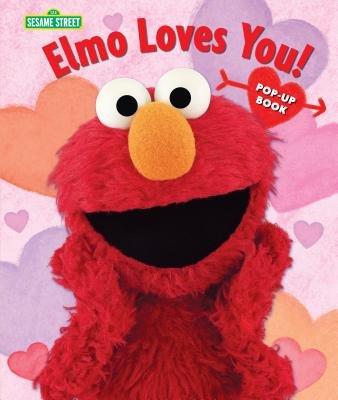 Elmo Loves You!: The Pop-Up by Sesame Workshop