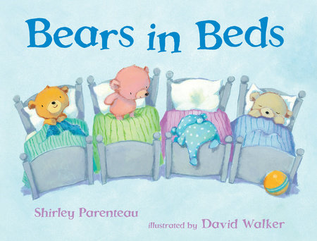 Bears in Beds by Shirley Parenteau