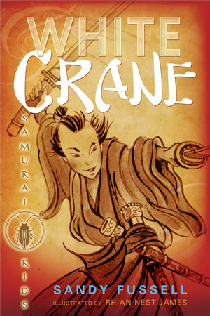 Samurai Kids #1: White Crane by