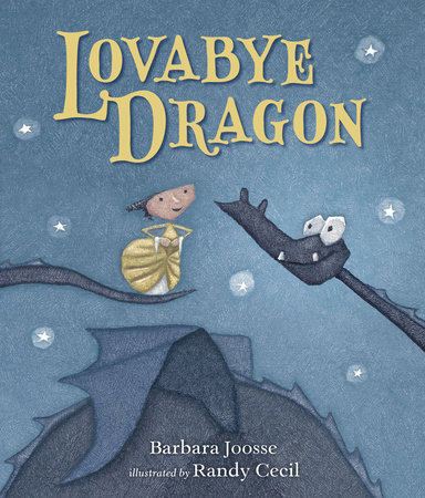 Lovabye Dragon by Barbara Joosse