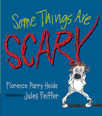 Some Things Are Scary by Florence Parry Heide