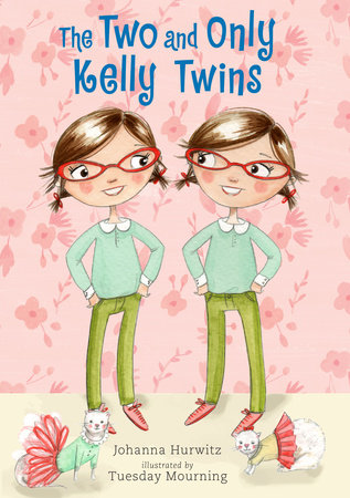 The Two and Only Kelly Twins by Johanna Hurwitz
