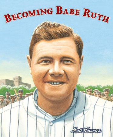 Becoming Babe Ruth by