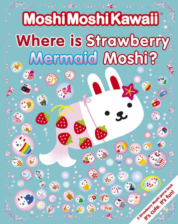 MoshiMoshiKawaii: Where Is Strawberry Mermaid Moshi? by Mind Wave Inc.