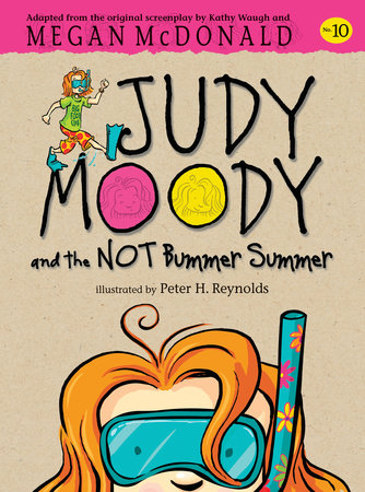 Judy Moody and the NOT Bummer Summer (Book #10) by