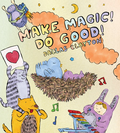 Make Magic! Do Good! by Dallas Clayton